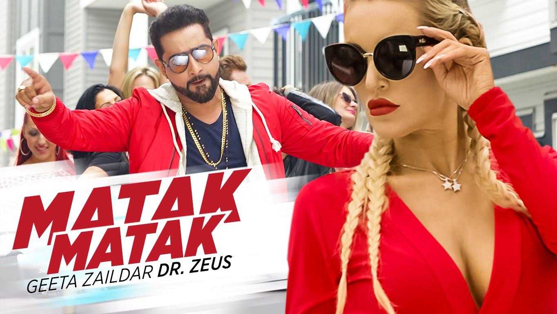 Matak Matak Song By Geeta Zaildar Feat. Dr Zeus