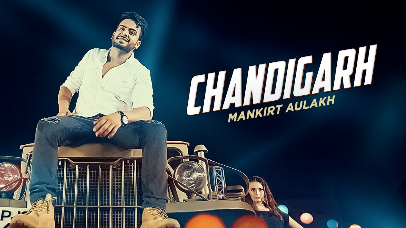 Chandigarh By  Mankirt Aulakh |Main Teri Tu Mera Movie 2016