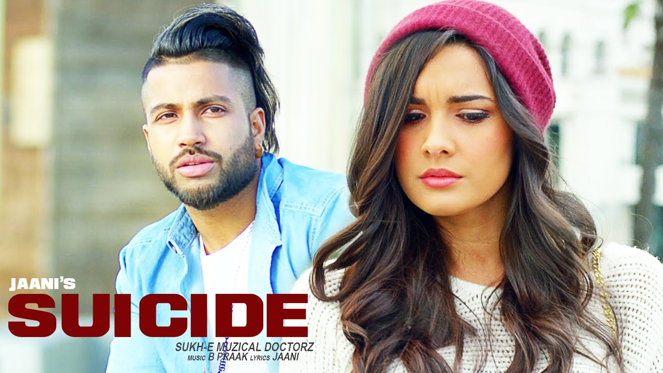 Suicide Full Video Song By Sukhe, Jaani & B Praak