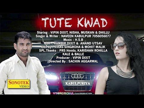 Tute Pade Kwad Song By Naveen Kabulpur