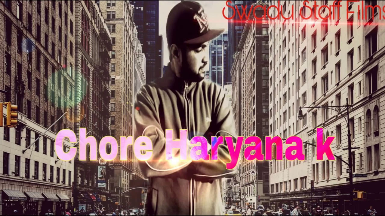 Chore Haryana K Audio Song By Chaudhary Ft Swadu Staff Films