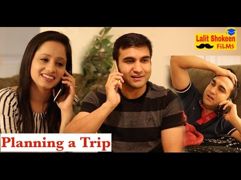 Types of friends while planning a Trip By Lalit Shokeen Comedy