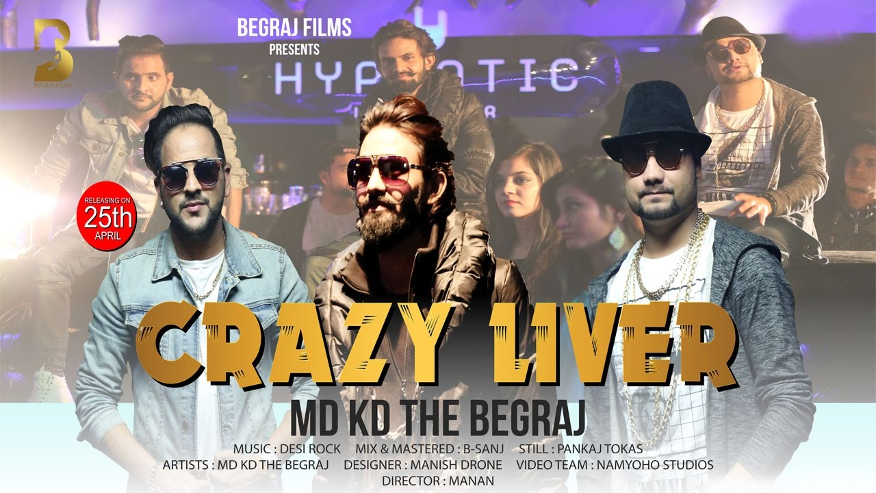 Crazy Liver Official Full Song By MD KD & THE BEGRAJ
