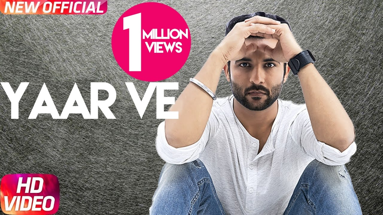 Yaar Ve Full Song By Harish Verma | Jaani | B Praak