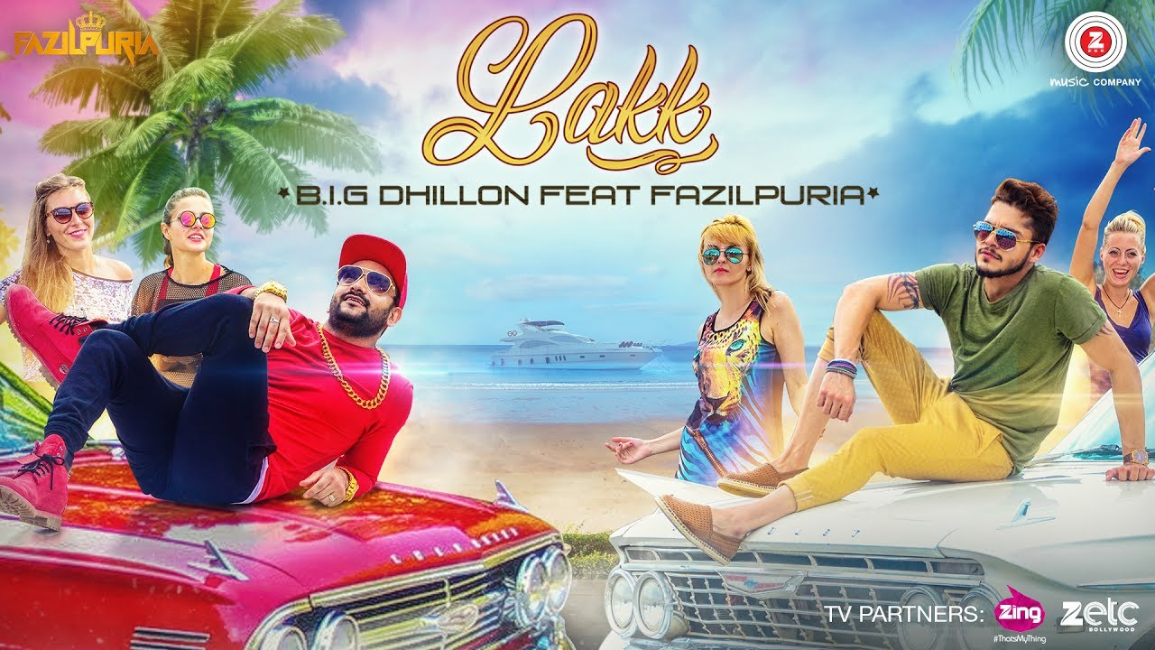 Lakk Official Full Song By Big Dhillon & Fazilpuria