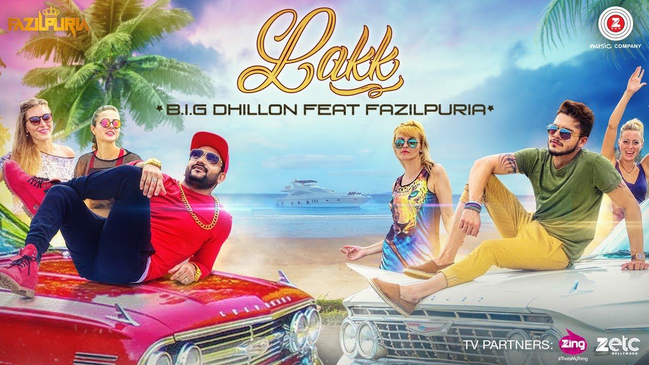 Lakk Official Full Song By Big Dhillon & Fazilpuria