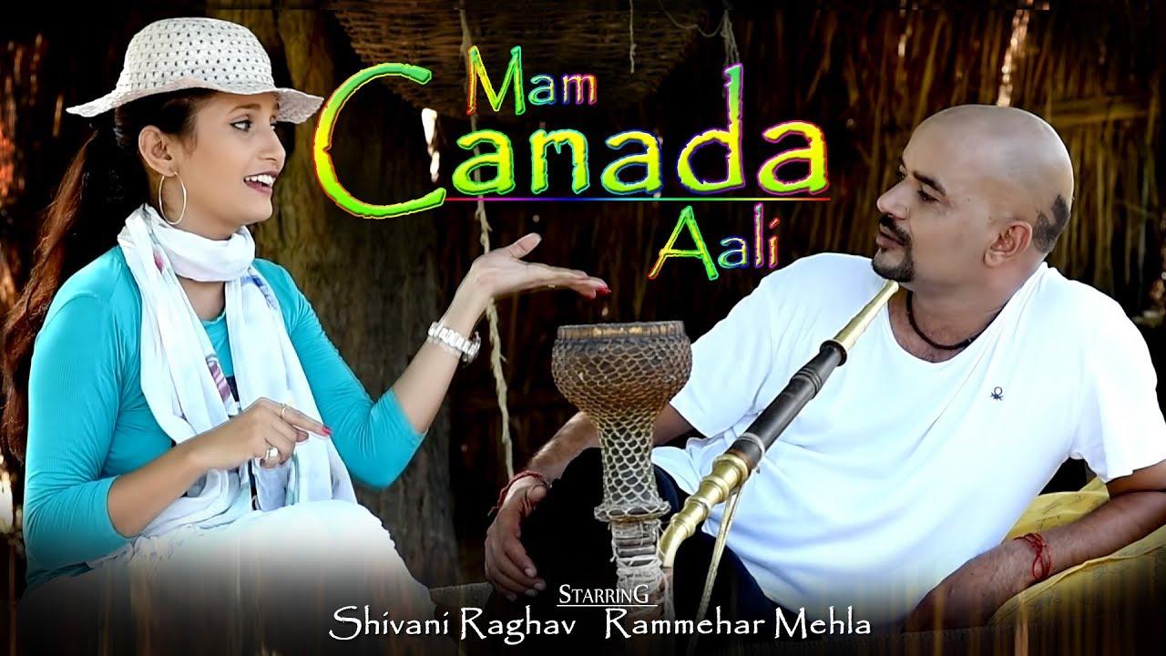 Mam Canada Aali (Full Video) By Rammehar Mahla & Shivani Raghav