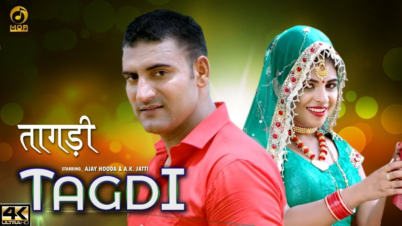 Tagdi (Full Video) By Ajay Hooda, Gagan Haryanvi & Anu Kadyan