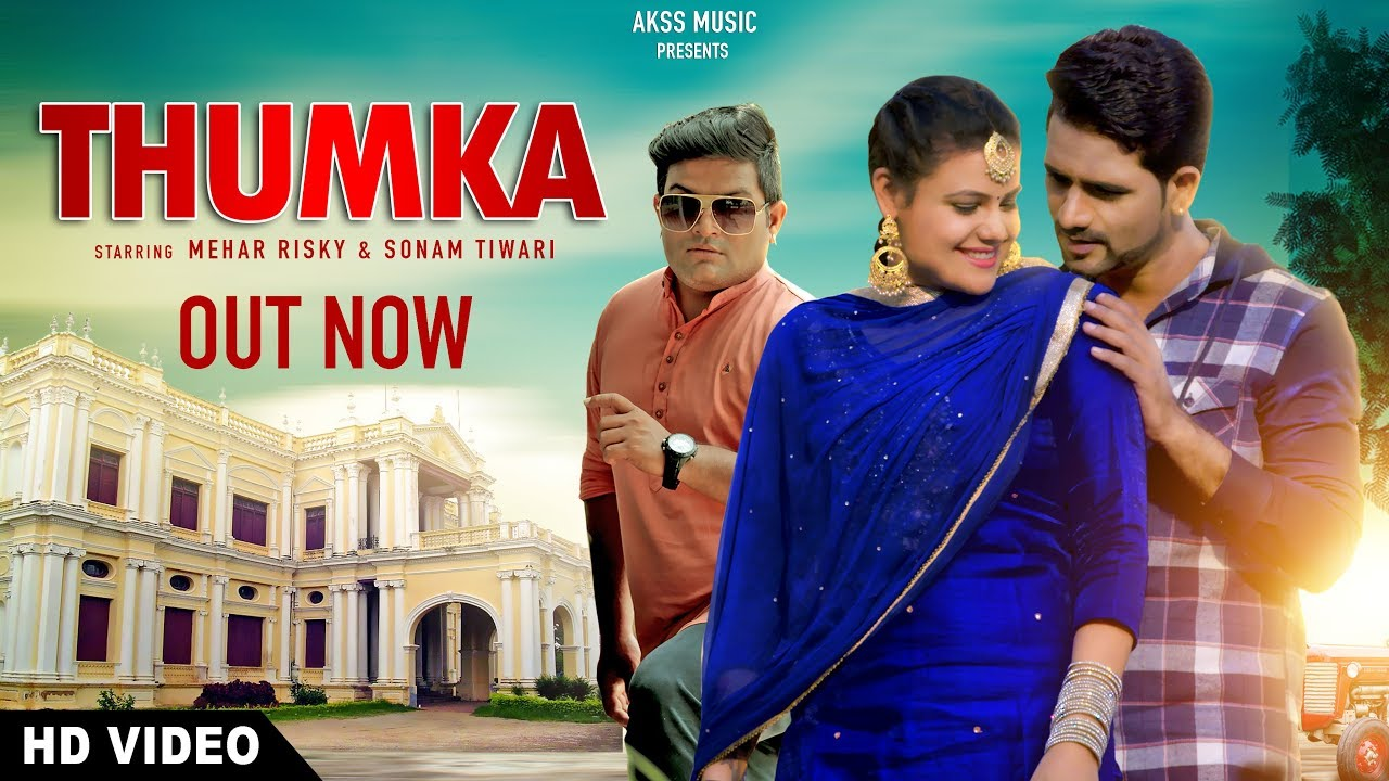 Thumka (Full Video) By Raju Punjabi , Mehar Risky & Sonam Tiwari