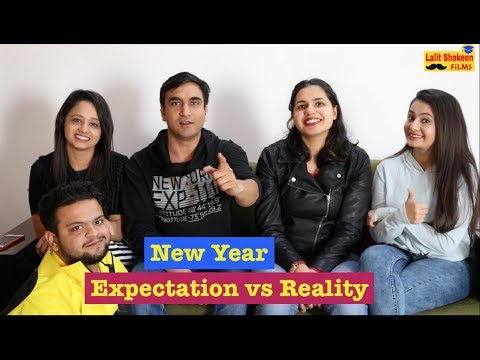 New Year – Expectation vs Reality By Lalit Shokeen Films