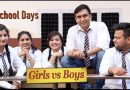 School Days – Boys vs Girls By Lalit Shokeen Films