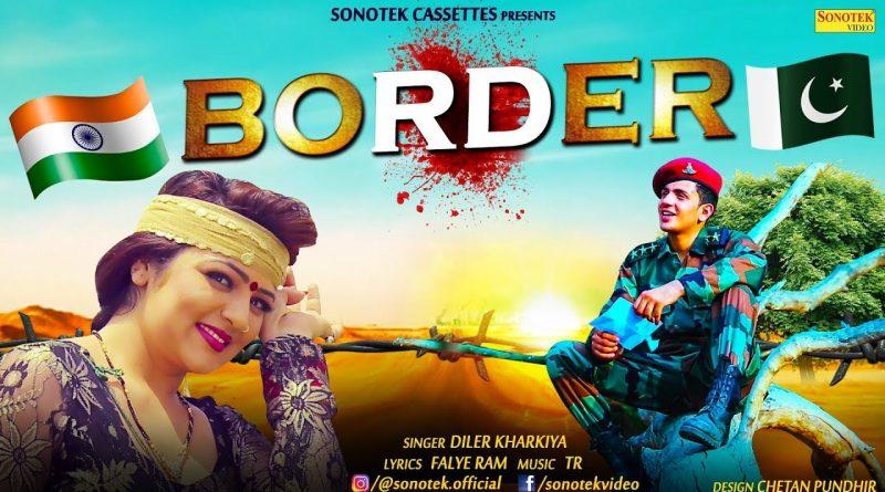 Border (Haryanvi Song) By Diler Singh Kharkiya & Sonal Khatri