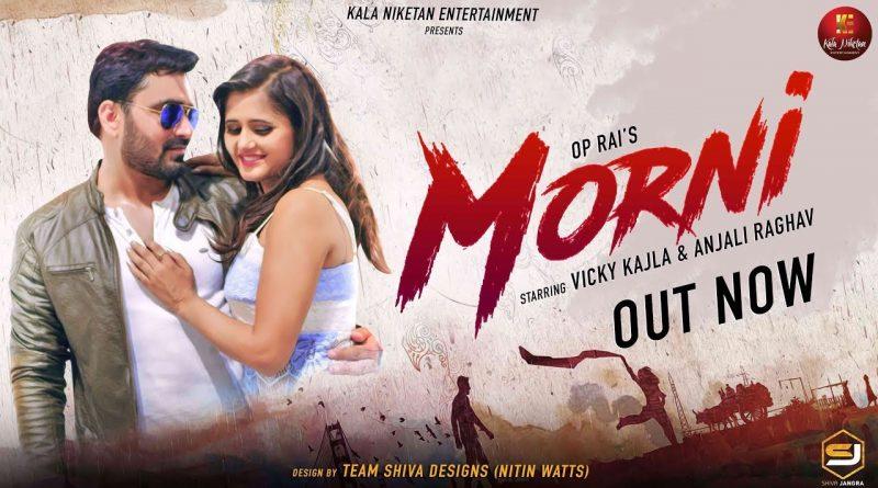 Morni (Full Video Songs) By Anjali Raghav & Vickky Kajla
