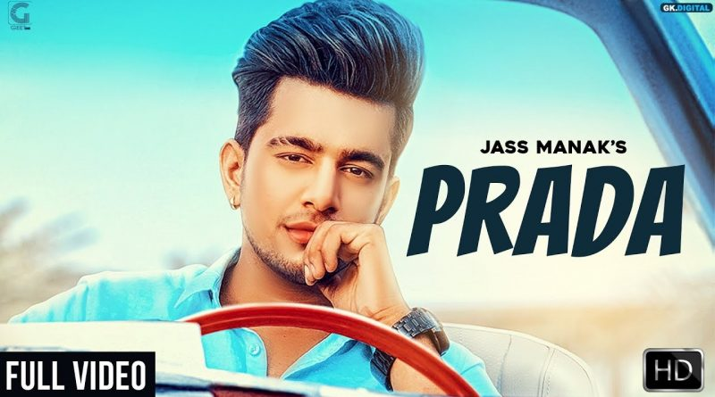 PRADA – JASS MANAK (Official Video) Satti Dhillon
